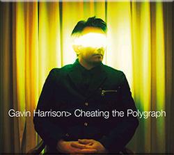Gavin Harrison, Cheating the Polygraph