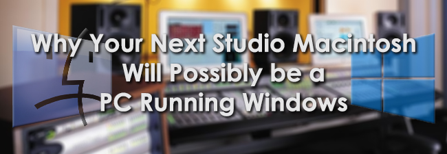 Why Your Next Studio Computer Will Possibly be a PC Running Windows