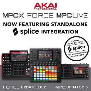 AKAI PROFESSIONAL ANNOUNCES SPLICE INTEGRATION IN FORCE, MPC